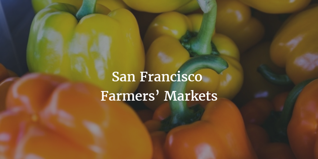 San Francisco Farmers' Markets